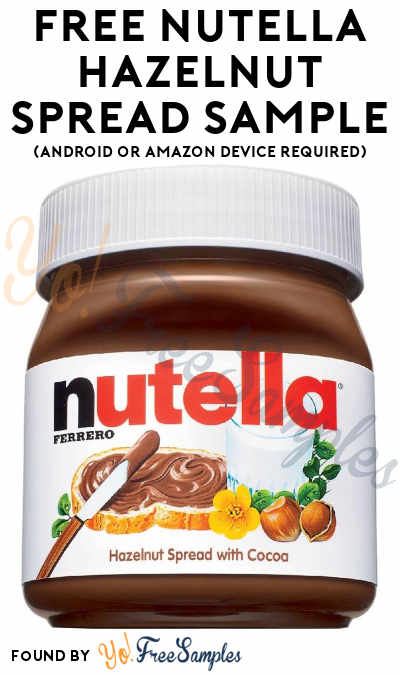 3 FREE Nutella Hazelnut Spread Mini Samples (Android or Amazon Device Required)
