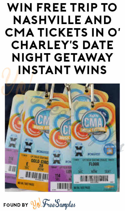 Win FREE Trip to Nashville and CMA Festival Tickets with O'Charley's Date Night