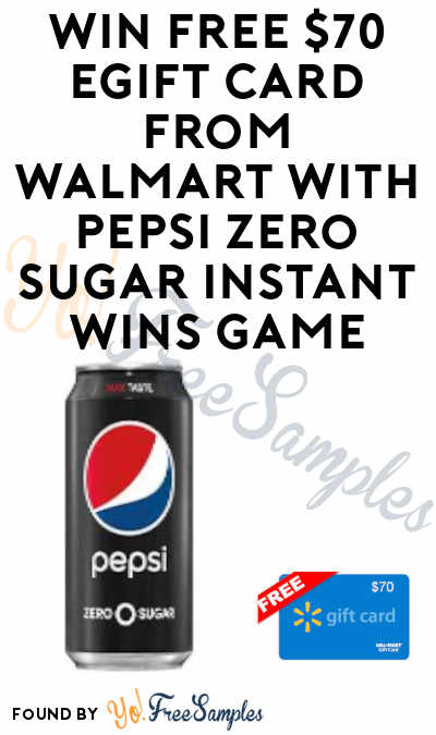 Enter Daily: Win FREE $70 Walmart eGift Card in Pepsi Zero Sugar Instant Wins (Email Required)