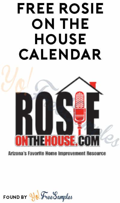 FREE Rosie on The House Calendar (Email Required + Arizona Only)