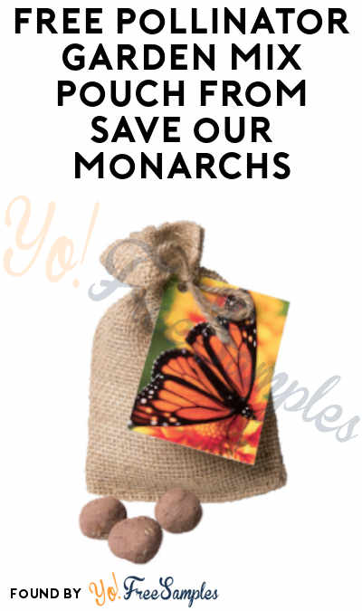 FREE Pollinator Garden Mix Pouch from Save Our Monarchs (Schools and Clubs Only)