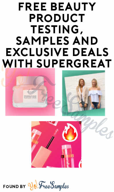 Possible FREE Beauty Products, Samples + Exclusive Deals with Supergreat (iOS App Required)