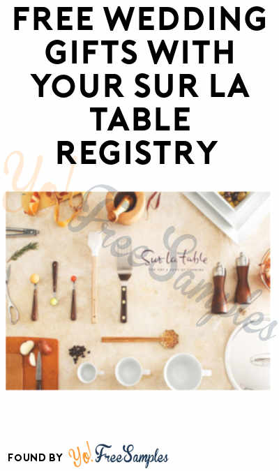 FREE Wedding Gifts When You Register With Sur La Table (Coupon Required)
