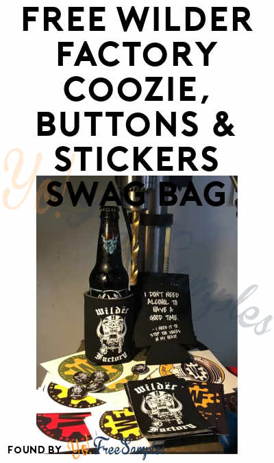 FREE Wilder Factory Coozie, Buttons & Stickers Swag Bag