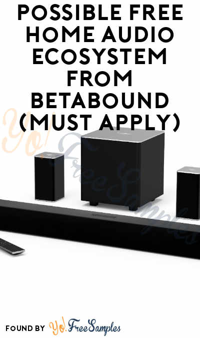 Possible FREE Home Audio Ecosystem From Betabound (Must Apply)