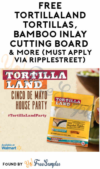 FREE TortillaLand Tortillas, Bamboo Inlay Cutting Board & More (Must Apply via RippleStreet)