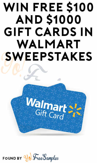 Win FREE $100-$1,000 Gift Cards From Walmart Sweepstakes