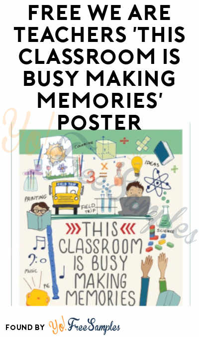FREE We Are Teachers This Classroom Is Busy Making Memories Poster (Schools Only)