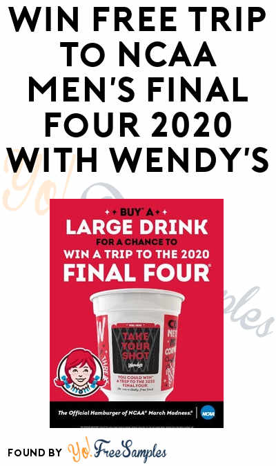 "Win FREE Trip to NCAA Men's Final Four 2020 in Wendy's ""Take Your Shot"" Promotion (Purchase or SASE Required)"