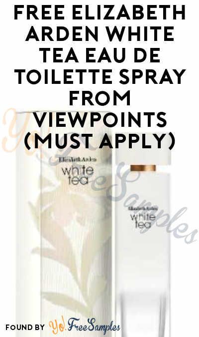 FREE Elizabeth Arden White Tea Eau de Toilette Spray From ViewPoints (Must Apply)