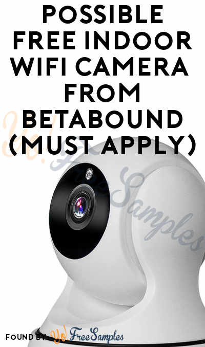 Possible FREE Indoor WiFi Camera From Betabound (Must Apply)
