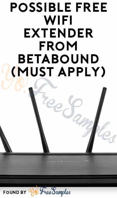 Possible FREE Wi-Fi Range Extender From Betabound (Must Apply)