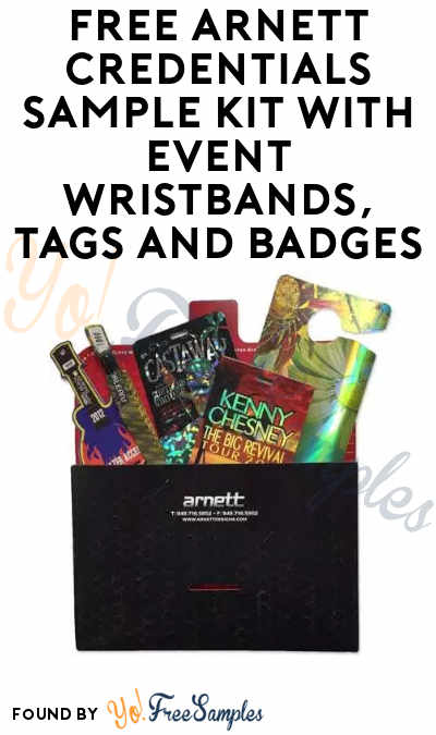 FREE Arnett Credentials Sample Kit with Event Wristbands, Tags and Badges (Company Name Required)