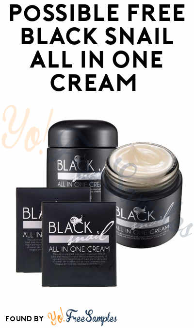 HIGHLY LIKELY TO BE FAKE. Possible FREE Black Snail All In One Cream