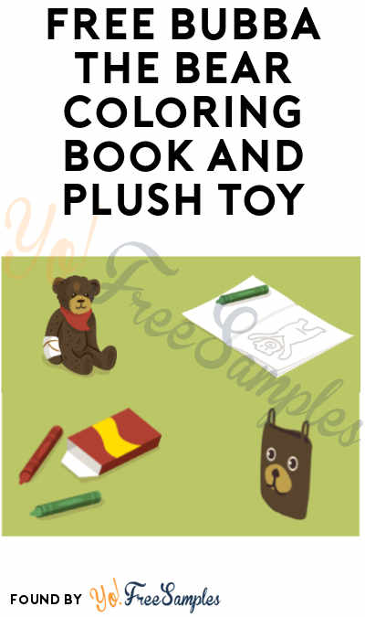 FREE Bubba The Bear Coloring Book and Plush Toy (For Burn Center Customers Only)
