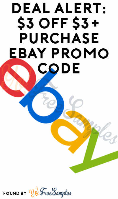 DEAL ALERT: $3 OFF $3+ Purchase eBay Promo Code