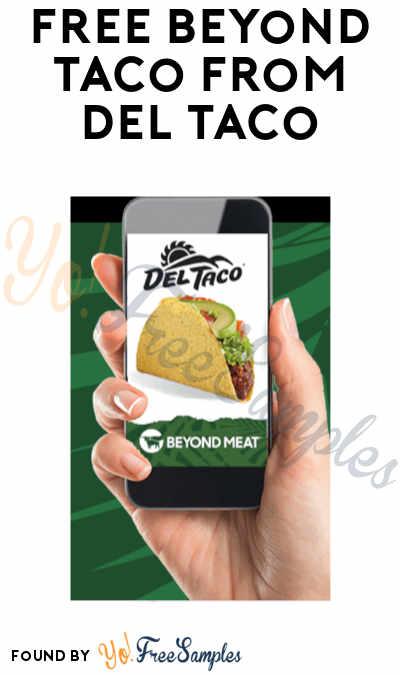 FREE Beyond Taco from Del Taco (App Required)