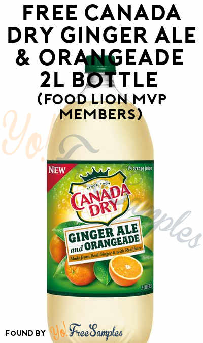 FREE Canada Dry Ginger Ale & Orangeade 2L Bottle (Food Lion MVP Members)