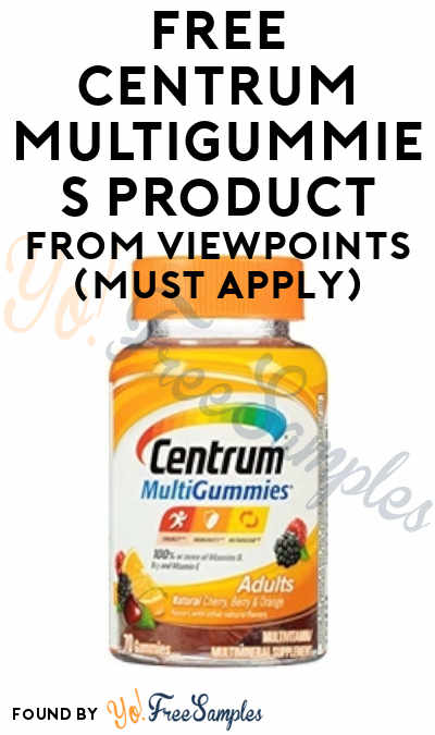 FREE Centrum Multigummies Product From ViewPoints (Must Apply)
