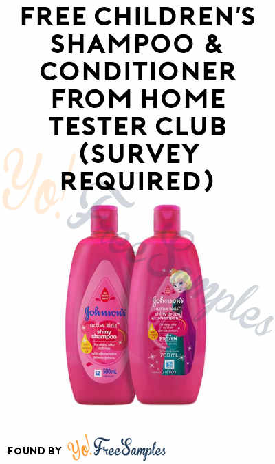 FREE Children's Shampoo & Conditioner From Home Tester Club (Survey Required)