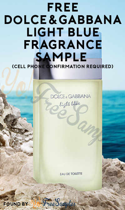FREE Dolce&Gabbana Light Blue Fragrance Sample (Cell Phone Confirmation Required)
