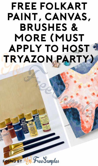 FREE FolkArt Paint, Canvas, Brushes & More (Must Apply To Host Tryazon Party)