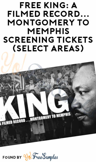 FREE King: A Filmed Record… Montgomery to Memphis Screening Tickets (Select Areas)