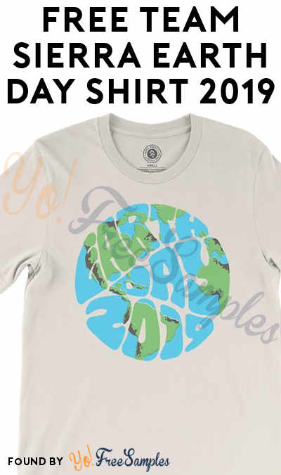FREE Team Sierra Earth Day Shirt 2019