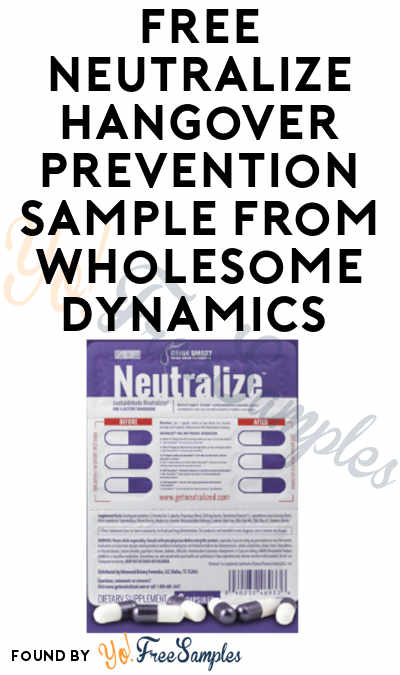 FREE Neutralize Hangover Prevention Sample from Wholesome Dynamics (21+ & Messenger Required)