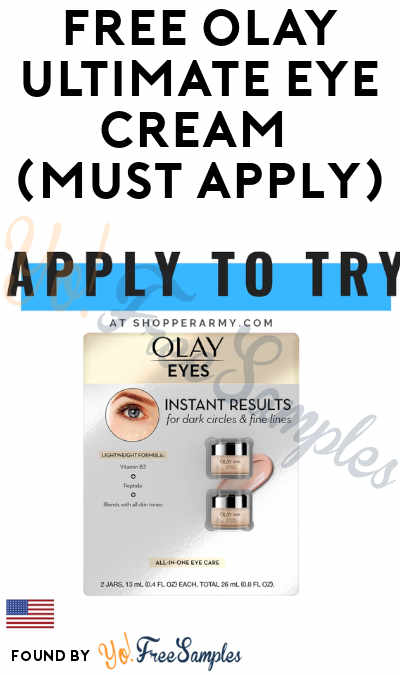 FREE Olay Ultimate Eye Cream At Shopper Army (Must Apply)