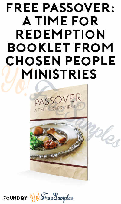 FREE Passover: A Time for Redemption Booklet from Chosen People Ministries