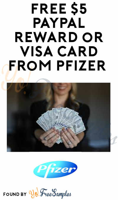 FREE $5 PayPal Reward or Visa Card from Pfizer (Purchase Required)