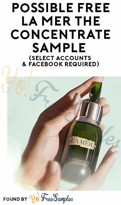 Possible FREE La Mer The Concentrate Sample (Select Accounts & Facebook Required)
