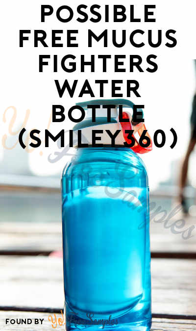 Possible FREE Mucus Fighters Water Bottle (Smiley360)