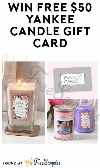Win FREE $50 Yankee Candle Gift Card in The YCLovesMom Sweepstakes