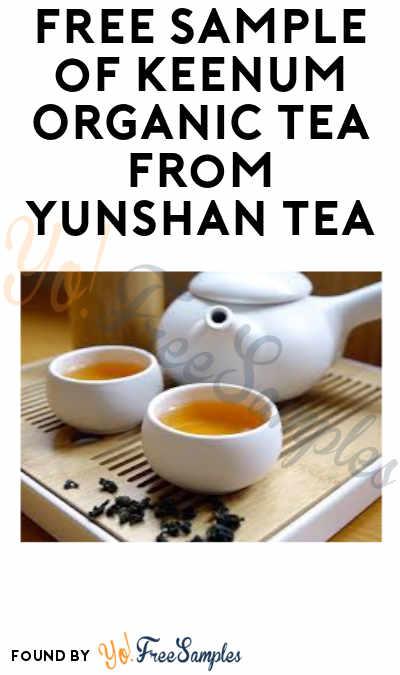 Possible FREE Sample of Keenum Organic Tea from Yunshan Tea