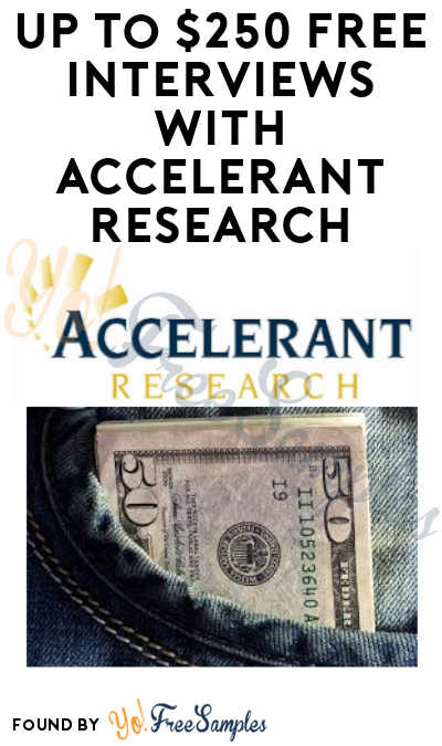 Up to $250 FREE for Interview with Accelerant Research