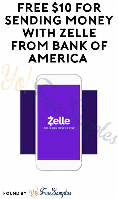 FREE $10 from Bank of America for Sending Money with Zelle App