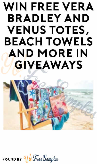 Win A FREE Vera Bradley + Venus Tote, Beach Towels & More