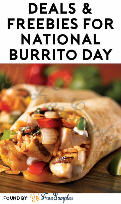 7 DEALS & FREEBIES For National Burrito Day