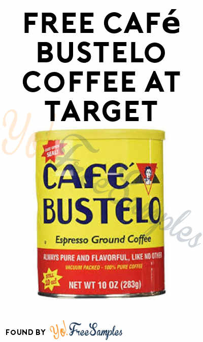 FREE Café Bustelo Coffee at Target (Coupon Required)