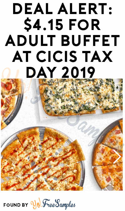 DEAL ALERT: $4.15 for Adult Buffet at Cicis Tax Day 2019 (Purchase of Large Drink + Coupon Required)