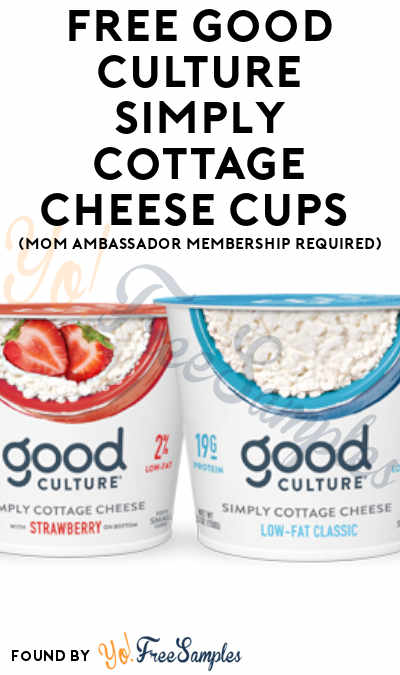FREE Good Culture Simply Cottage Cheese Cups (Mom Ambassador Membership Required)