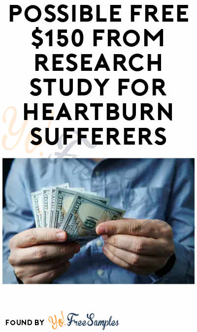 Possible FREE $150 from Research Study for Heartburn Sufferers (Must Apply)
