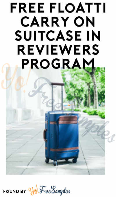 Possible FREE Floatti Carry On Suitcase in Reviewers Program (Item Must be Returned)