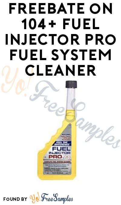 FREEBATE on 104+ Fuel Injector Pro Fuel System Cleaner (Walmart Purchase Required)