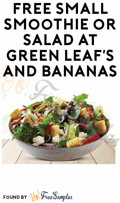 FREE Small Smoothie or Salad at Green Leaf's and Bananas (Signup Required)