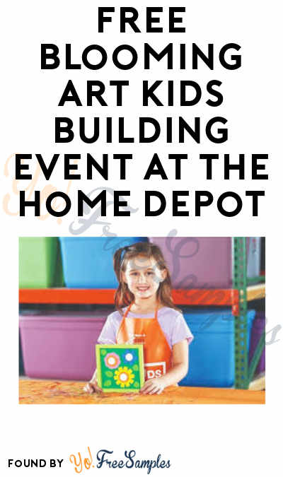FREE Blooming Art Kids Building Event at The Home Depot (Must Register)
