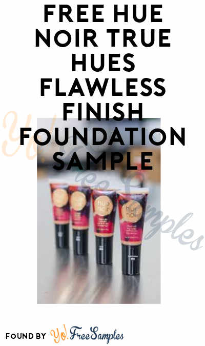 FREE Hue Noir True Hues Flawless Finish Foundation Sample