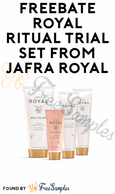 FREEBATE Royal Ritual Trial Set from Jafra Royal (Credit Card Required)